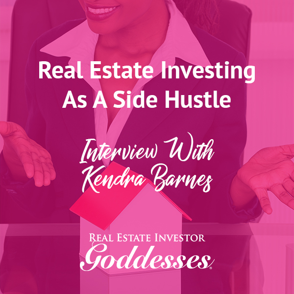 REIG Kendra | Real Estate Side Hustle
