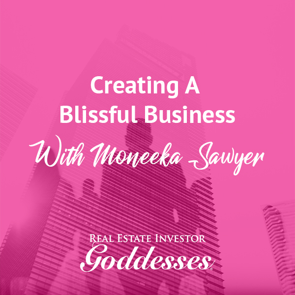 REIG Moneeka | Creating A Blissful Business