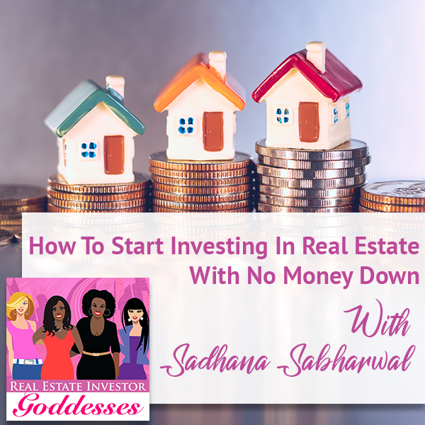 REIG Sadhana Sabharwal | No Money Down