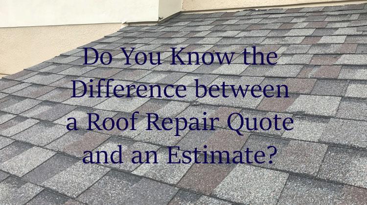 Roof Repair Quote Versus an Estimate