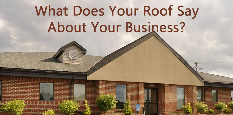 How Your Roof Impacts Your Business