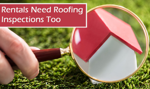 Don't Neglect Your Rental Properties – Schedule Roofing Inspections