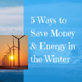 5 Ways to Save Money & Energy in the Winter