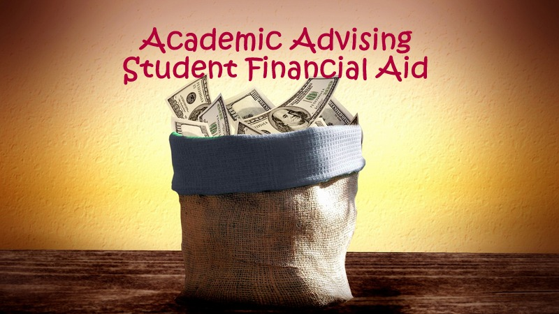 Academic Advisors – Should They Know Financial Aid Basics?