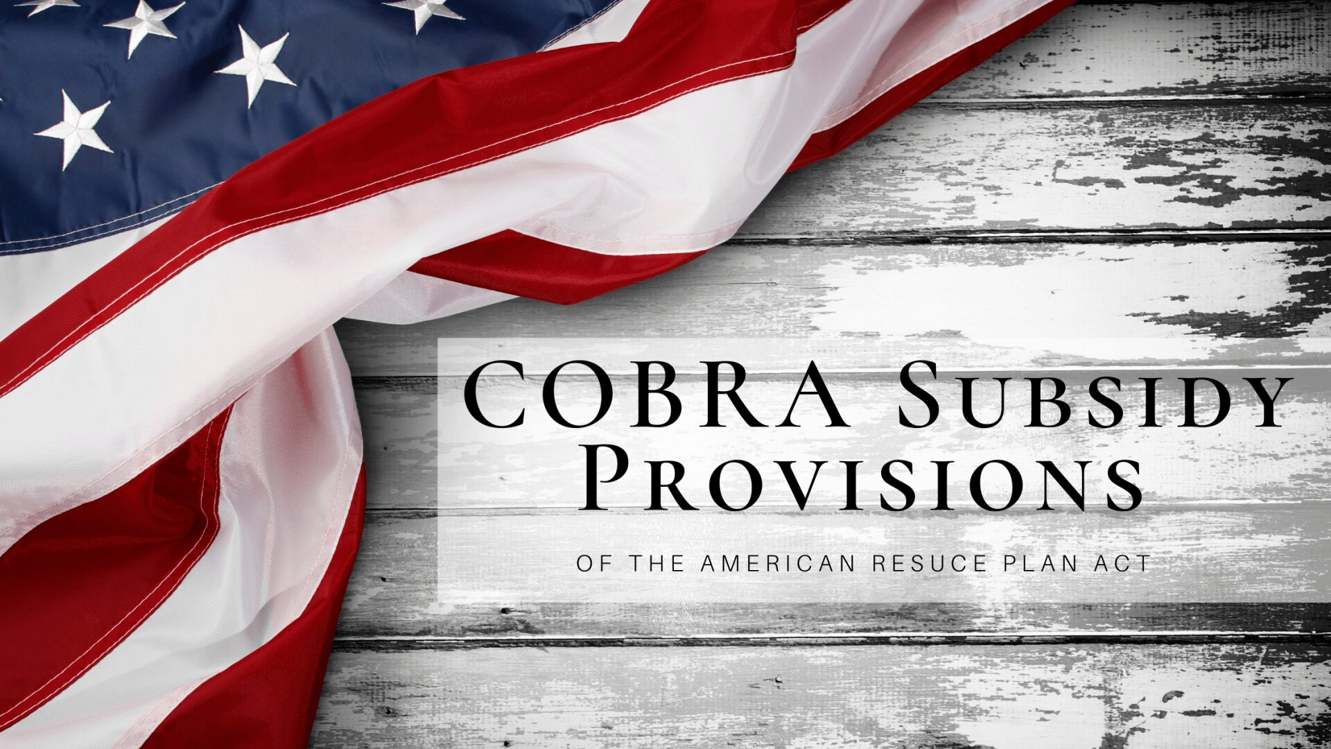 American Plan Rescue Act COBRA Provisions