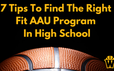 7 Tips To Finding The Right-Fit AAU Basketball Program For Your High School Player