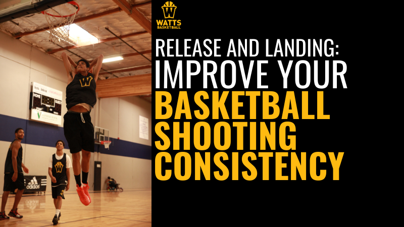 Release And Landing: Improve Your Basketball Shooting Consistency