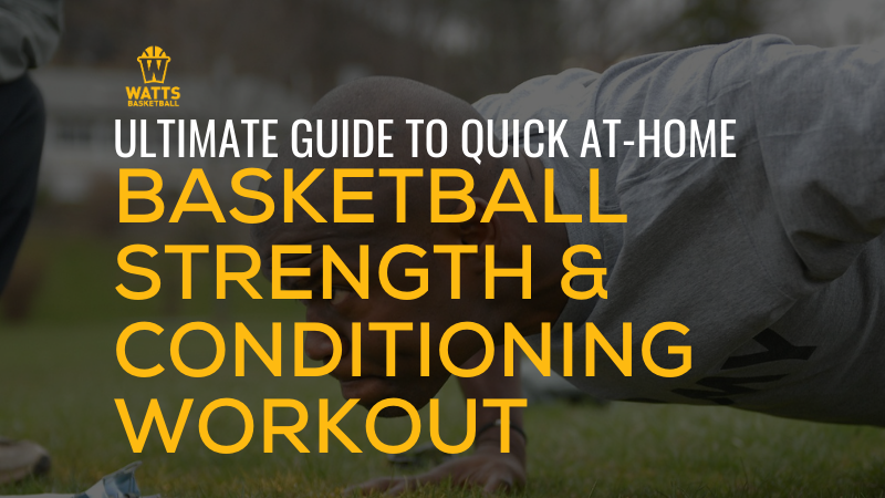Ultimate Guide to Quick At-Home Basketball Strength & Conditioning Workout