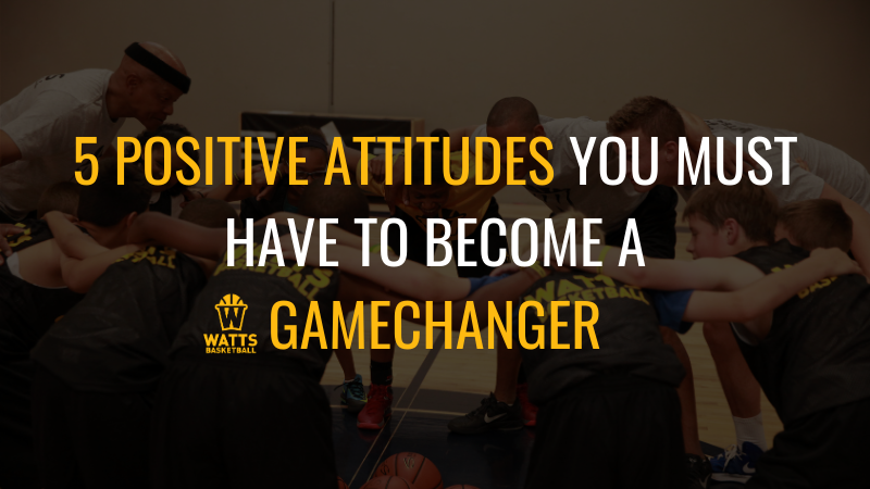 Player Attitude: 5 Positive Attitudes You Must Have to Become a Game Changer