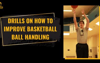 Drills on How to Improve Basketball Ball Handling