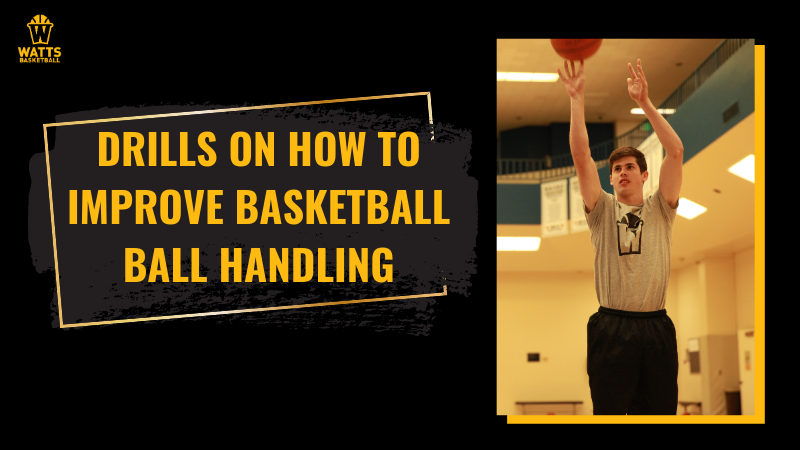 Drills on How to Improve Basketball Ball Handling
