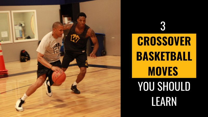 3 Crossover Basketball Moves You Should Learn