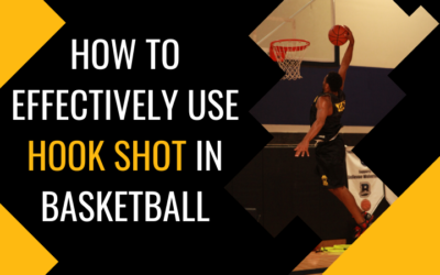 How to Effectively Use Hook Shot in Basketball