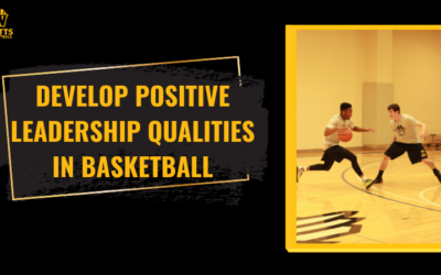 Develop Positive Leadership Qualities in Basketball