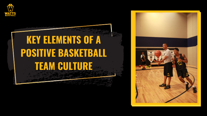 Key Elements of a Positive Basketball Team Culture