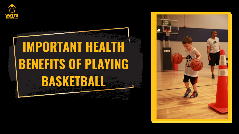 Important Health Benefits of Playing Basketball