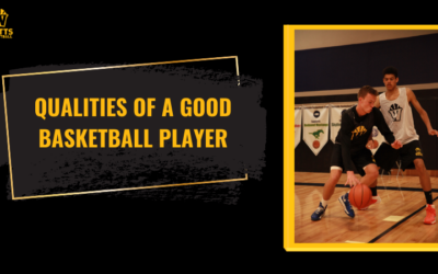 Qualities of a Good Basketball Player