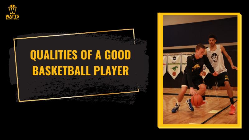 Qualities of a good basketball player