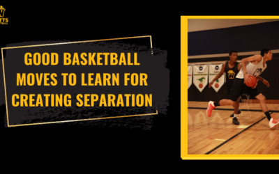 Good Basketball Moves to Learn for Creating Separation