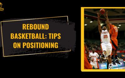 Rebound Basketball: Tips on Positioning