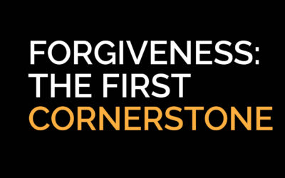Forgiveness: The First Cornerstone
