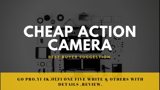 Best Cheap Action Camera 2019