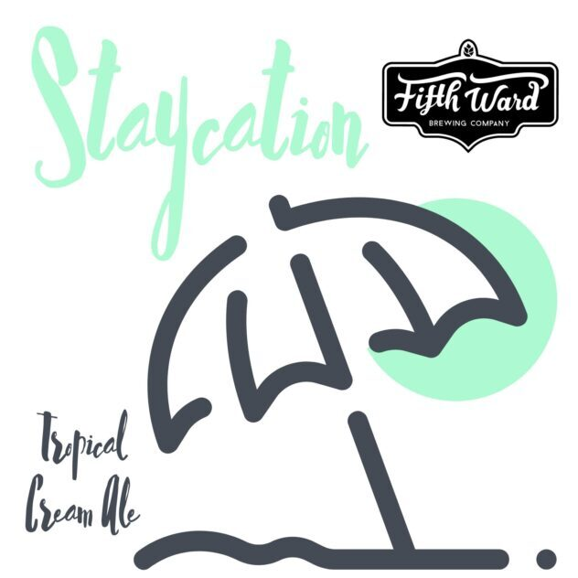 Fifth Ward Staycation Tropical Cream Ale logo