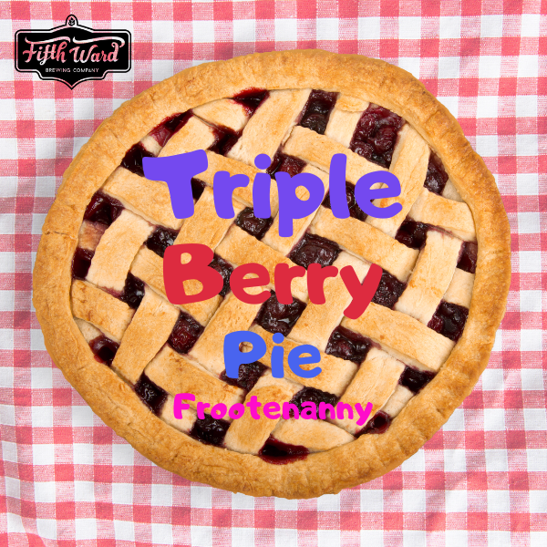 Fifth Ward Brewing Tiple Berry Pie Frootenanny Beer graphic