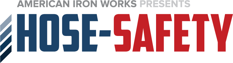 American Iron Works-Hose Safety