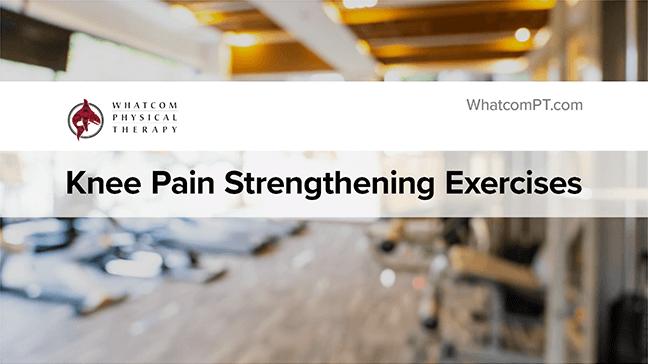Knee Pain Strengthening Exercises Thumbnail