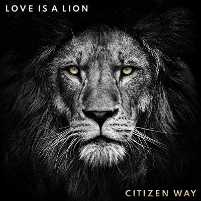 Citizen Way 'Love Is A Lion'