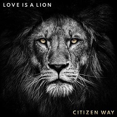 Citizen Way 'Love Is A Lion'