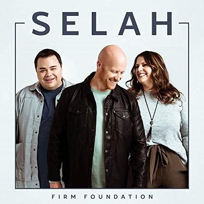 Selah 'Firm Foundation'