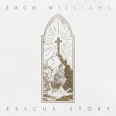 Zach Williams 'Rescue Story'
