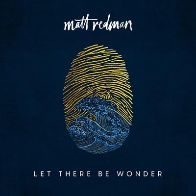 Matt Redman 'Let There Be Wonder'