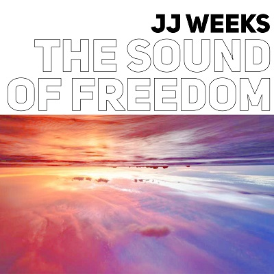 JJ Weeks 'The Sound of Freedom' EP