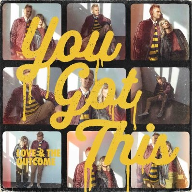 """EP News: Curb   Word Entertainment Recording Artist Love & The Outcome Return With New """"You Got This"""" EP March 6, 2020"""