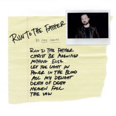 Cody Carnes 'Run To The Father'