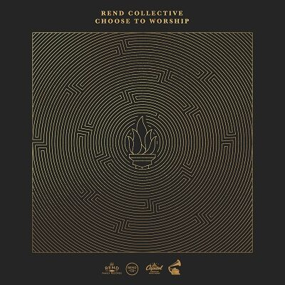 Music News: REND COLLECTIVE'S CHOOSE TO WORSHIP AVAILABLE NOW