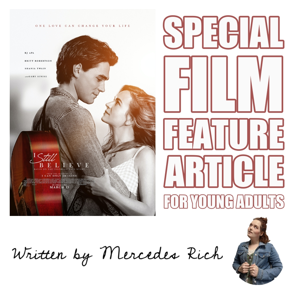 Feature Article: I Still Believe – Special Film Feature Article for Young Adults