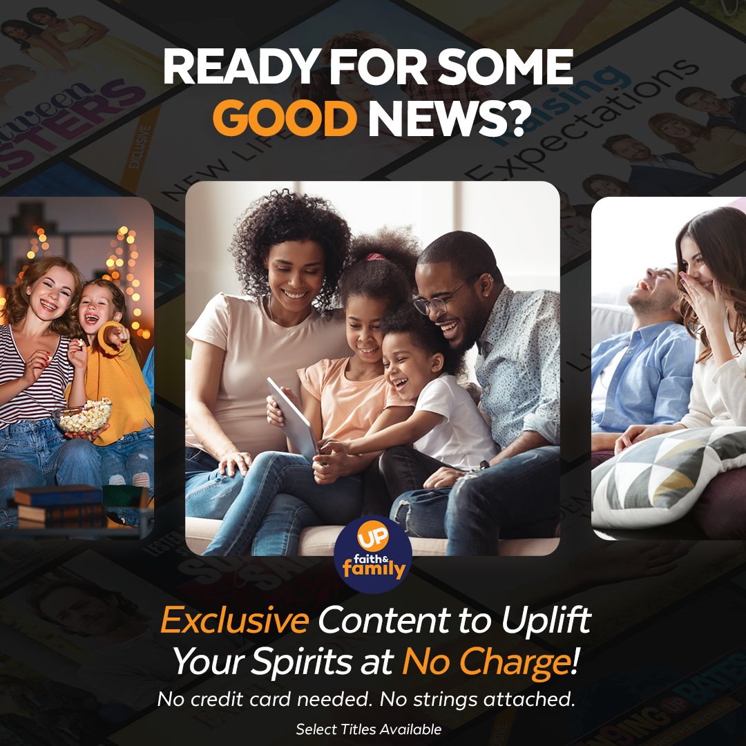 News: Up Faith & Family offers Free Streaming for Families Staying In