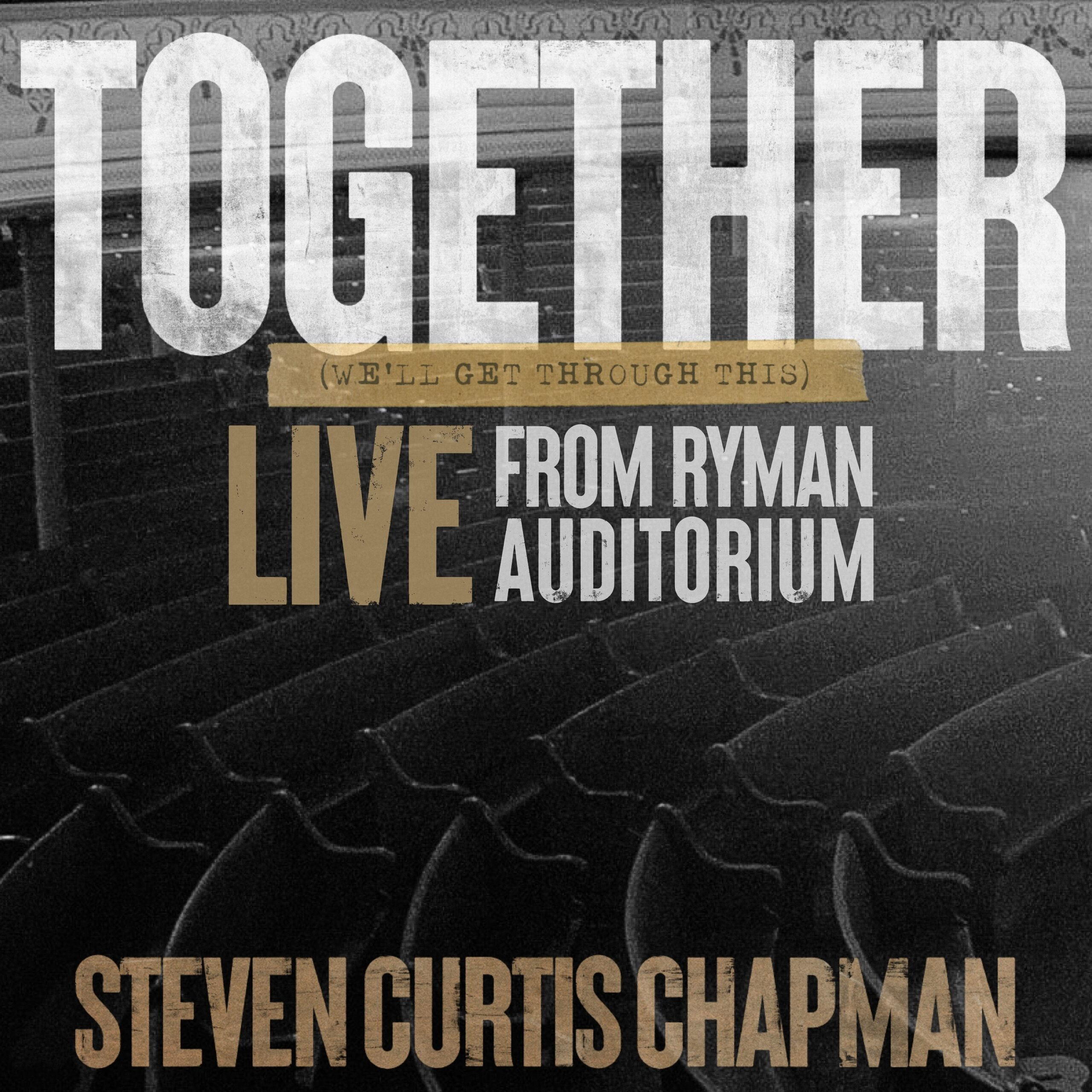 """Music News: Steven Curtis Chapman Releases """"Together (We'll Get Through This) Live from Ryman Auditorium"""""""