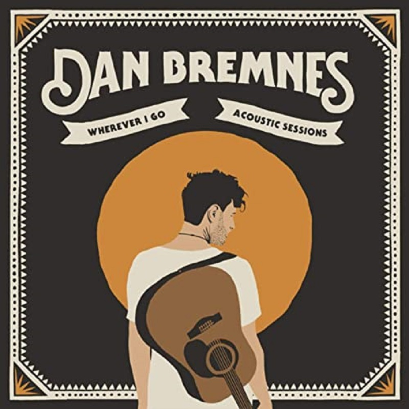Dan Bremnes 'Wherever I Go (Acoustic Sessions)'
