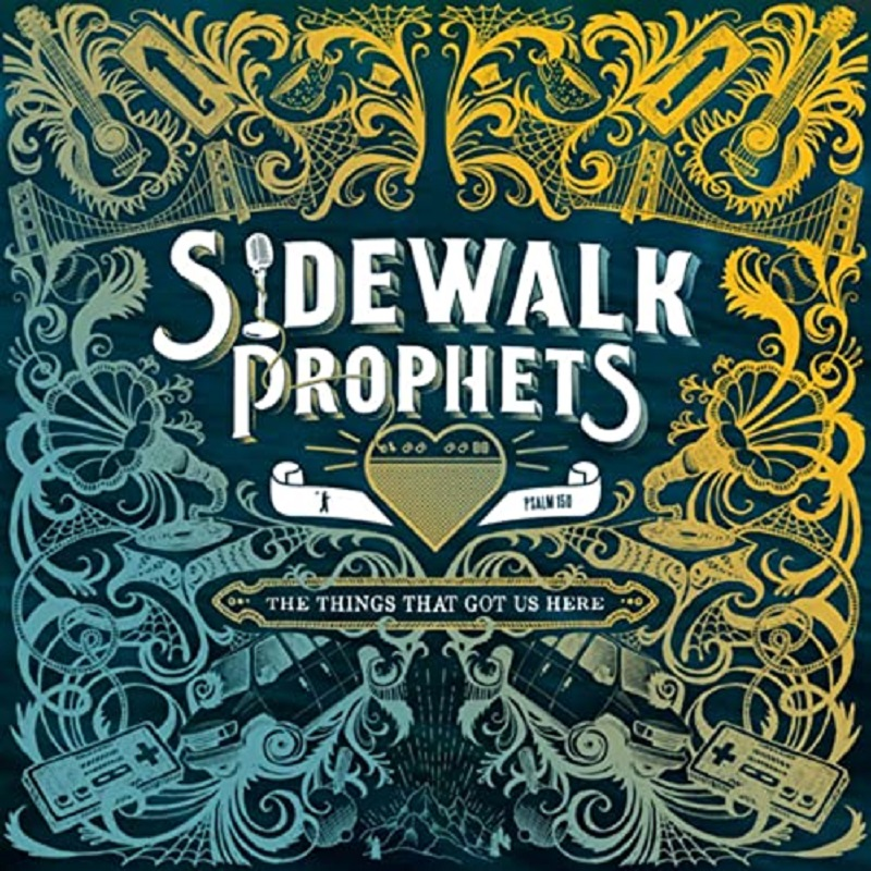Sidewalk Prophets 'The Things That Got Us Here'