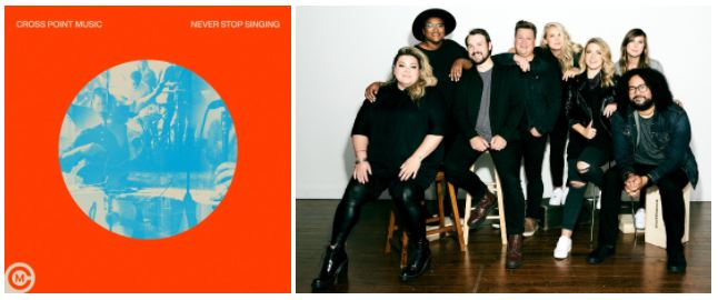 "Music News: CROSS POINT MUSIC RELEASES CENTRICITY MUSIC DEBUT, ""NEVER STOP SINGING"""