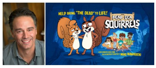 Series News: VEGGIETALES® CO-CREATOR MIKE NAWROCKI ANNOUNCES  KICKSTARTER CAMPAIGN TO HELP BRING  THE DEAD SEA SQUIRRELS TO LIFE