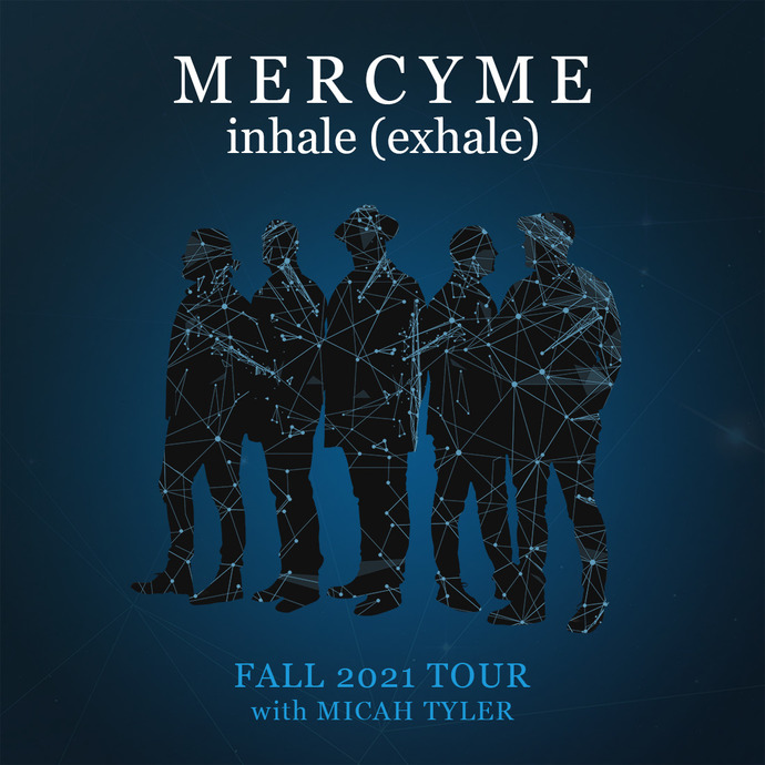 Tour News: MercyMe Announces Fall 2021 inhale (exhale) Tour