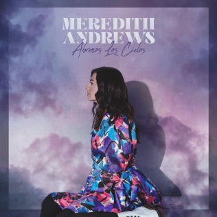 Music News: Curb | Word Entertainment's Meredith Andrews Announces First All-Spanish Album, Ábrenos Los Cielos, Releasing May 21, 2021