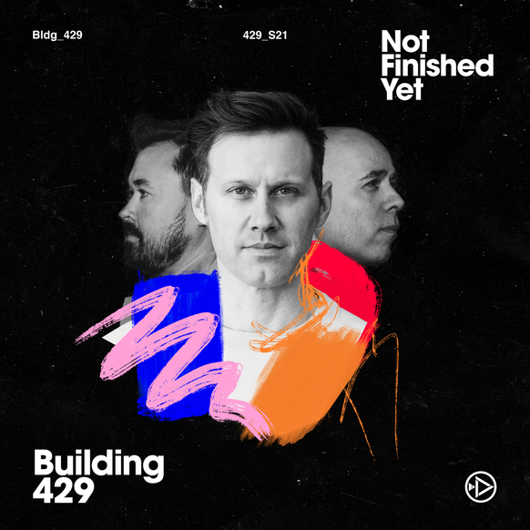 """Music News: BUILDING 429 RELEASES NEW SINGLE """"NOT FINISHED YET"""" TODAY"""
