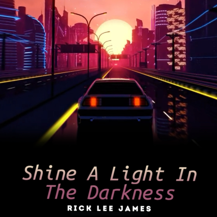 Music News: Rick Lee James Challenges The Church To  'Shine A Light In The Darkness'